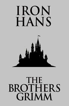 Iron Hans, The Brothers Grimm