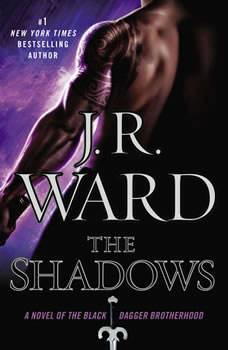 The Shadows: A Novel of the Black Dagger Brotherhood, J.R. Ward