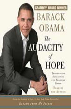 The Audacity of Hope: Thoughts on Reclaiming the American Dream Thoughts on Reclaiming the American Dream, Barack Obama