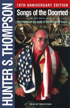 Songs of the Doomed, Hunter S. Thompson
