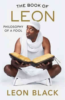 The Book of Leon: Philosophy of a Fool, Leon Black