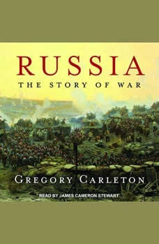 Russia: The Story of War, Gregory Carleton