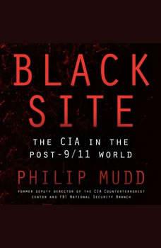 Black Site: The CIA in the Post-9/11 World, Philip Mudd