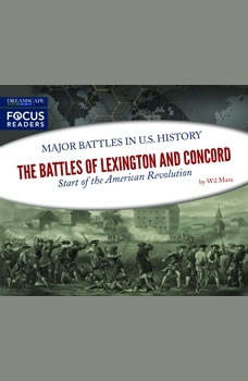 Battles of Lexington and Concord, The: Start of the American Revolution, Wil Mara