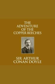 Adventure of the Copper Beeches, The, Sir Arthur Conan Doyle