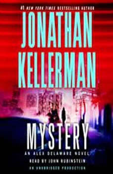 Mystery: An Alex Delaware Novel An Alex Delaware Novel, Jonathan Kellerman