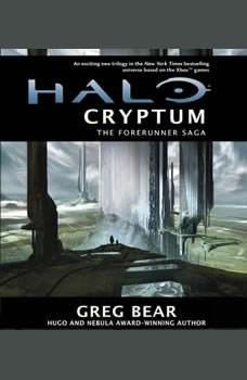 Halo: Cryptum: Book One of the Forerunner Saga, Greg Bear