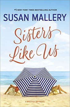 Sisters Like Us: (Mischief Bay), Susan Mallery