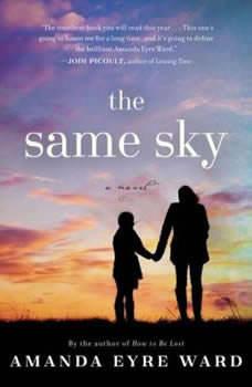 The Same Sky, Amanda Eyre Ward