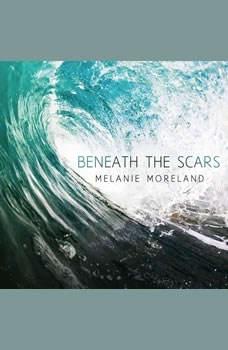 Beneath The Scars, Melanie Moreland