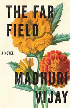 Far Field, The: A Novel, Madhuri Vijay