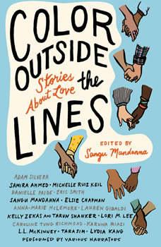 Color Outside the Lines: Stories about Love, Sangu Mandanna