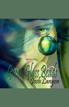 Green Glass Beads, Josh Lanyon