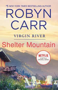 Shelter Mountain: A Virgin River Novel, Robyn Carr