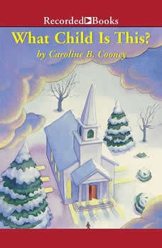What Child is This?: A Christmas Story, Caroline B. Cooney