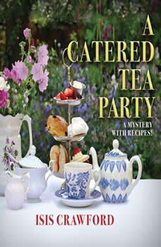 Catered Tea Party, A: A Mystery With Recipes, Isis Crawford
