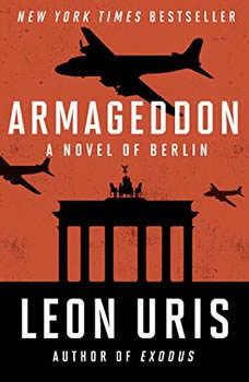 Armageddon: A Novel of Berlin, Leon Uris
