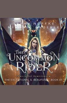Uncommon Rider, The, Sarah Noffke/Michael Anderle