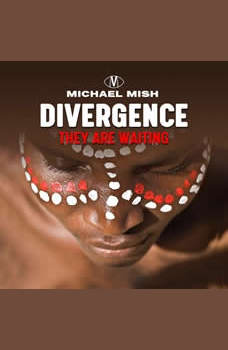 Divergence - they are waiting: A Way Back to the Ancient Wisdom, Michael Mish