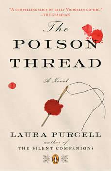 The Poison Thread: A Novel, Laura Purcell