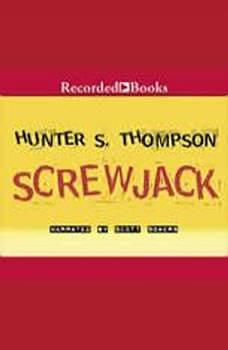 Screwjack, Hunter S. Thompson