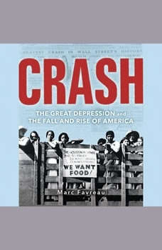 Crash: The Great Depression and the Fall and Rise of America, Marc Favreau