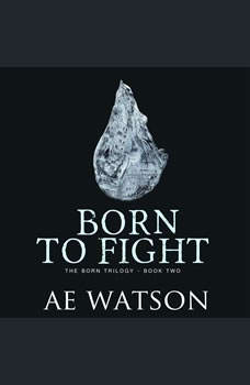 Born to Fight, AE Watson
