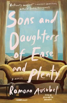 Sons and Daughters of Ease and Plenty, Ramona Ausubel