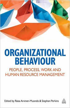 Organizational Behaviour: People, Process, Work and Human Resource Management, Raisa Arvinen-Muondo (Editor)