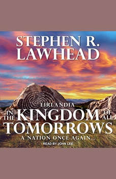 In the Kingdom of All Tomorrows, Stephen R. Lawhead