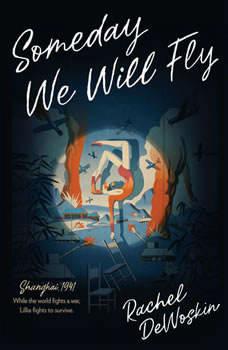 Someday We Will Fly, Rachel Dewoskin