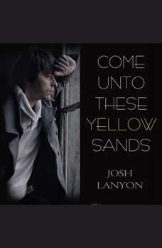 Come Unto These Yellow Sands, Josh Lanyon