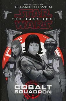 Star Wars: The Last Jedi Cobalt Squadron, Elizabeth Wein