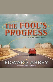 The Fool's Progress: An Honest Novel, Edward Abbey