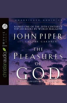 The Pleasures of God: Meditations on God's Delight in Being God Meditations on God's Delight in Being God, John Piper