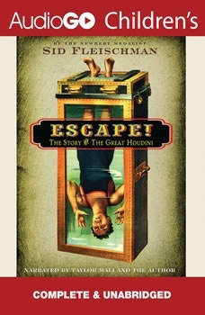 Escape!: The Story of the Great Houdini, Sid Fleischman
