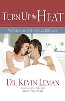 Turn Up the Heat: A Couples Guide to Sexual Intimacy A Couples Guide to Sexual Intimacy, Kevin Leman