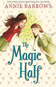 The Magic Half, Annie Barrows
