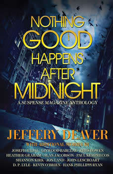 Nothing Good Happens After Midnight: A Suspense Magazine Anthology, Jeffery Deaver