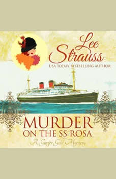Murder on the SS Rosa: A Cozy Historical Mystery-Book 1 (a novella), Lee Strauss
