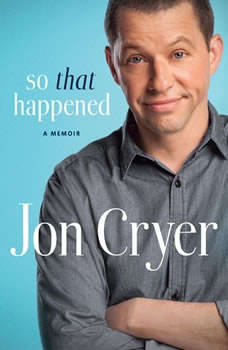 So That Happened: A Memoir, Jon Cryer
