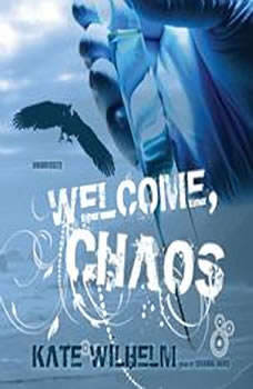 Welcome, Chaos, Kate Wilhelm