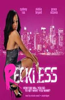 Reckless, Cydney Rax, Niobia Bryant, Grace Octavia