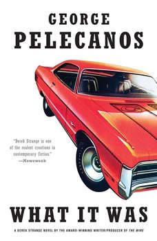What It Was, George P. Pelecanos