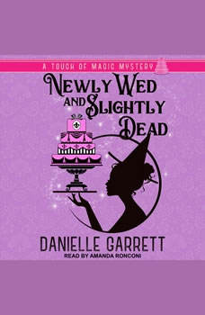 Newly Wed and Slightly Dead, Danielle Garrett