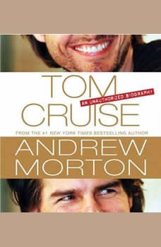 Tom Cruise: An Unauthorized Biography, Andrew Morton