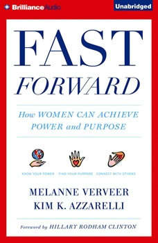 Fast Forward: How Women Can Achieve Power and Purpose, Melanne Verveer