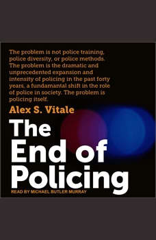 The End of Policing, Alex S. Vitale