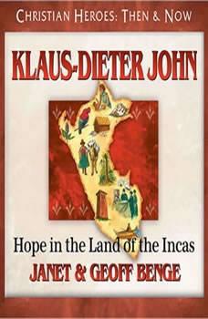 Klaus-Dieter John: Hope in the Land of the Incas, Janet Benge