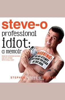 Professional Idiot: A Memoir, Stephen Steve-O Glover